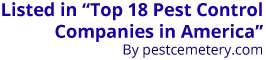 "Listed in ""Top 18 Pest Control Companies in America"""